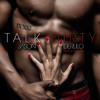 TALK DIRTY TO ME JASON DERULO ft ortaX remix 2014 (UK) studio Bournemouth. album artwork