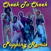 Cheek To Cheek (Miiiiito POPPING remix)