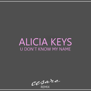 U Don't Know My Name (Cesare Remix) by Alicia Keys