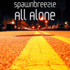 Spawnbreezie - All Alone - - New Single 2014 - - *ON iTUNES