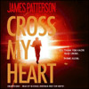 CROSS MY HEART By James Patterson, Read By Michael Boatman, Tom Wopat