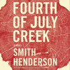 #11 - FOURTH OF JULY CREEK by Smith Henderson