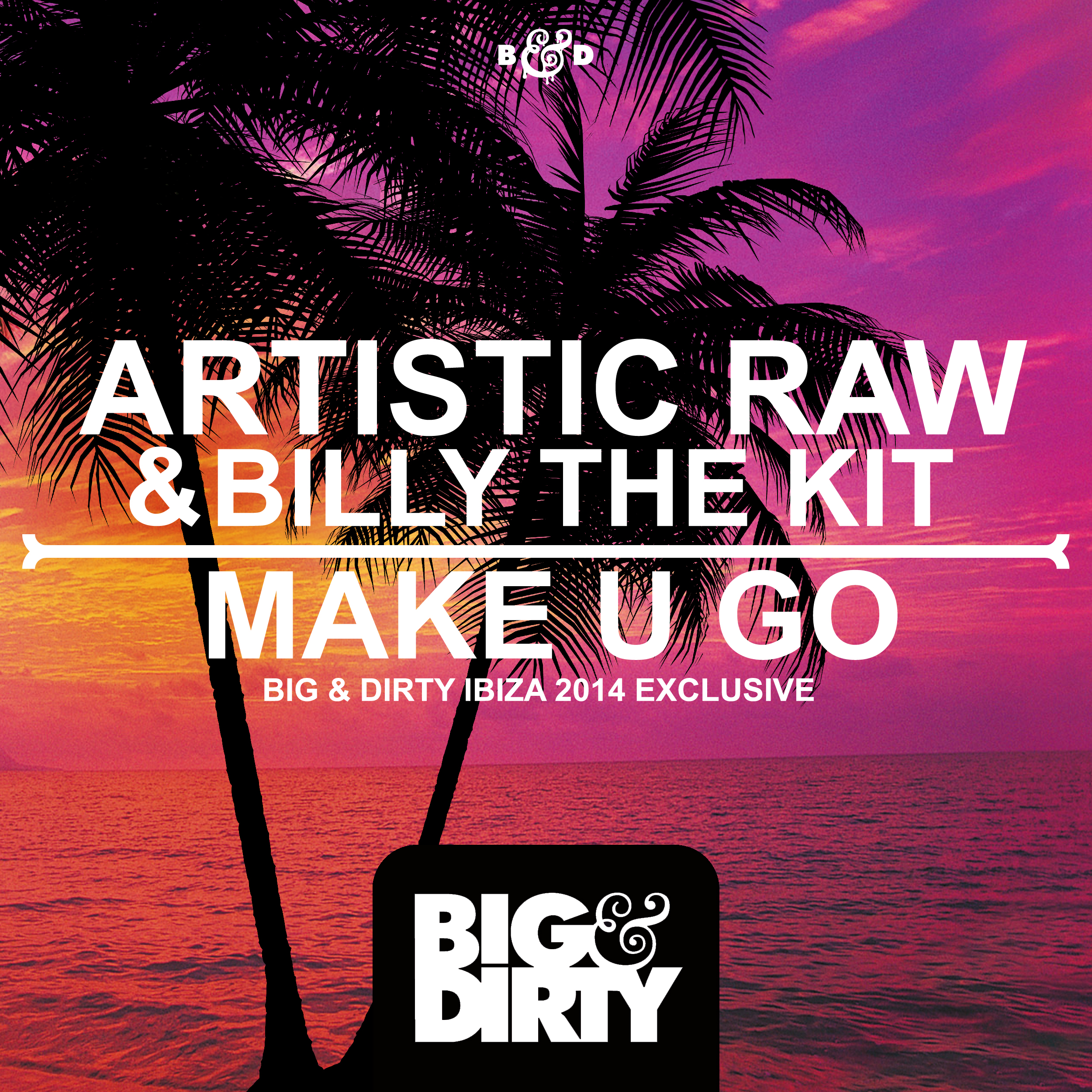 Artistic Raw & Billy The Kit - Make U Go (Original Mix)