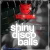 Shiny Disco Balls (UltraDee Hard Mix)    *FREE DOWNLOAD*