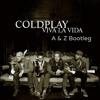 Coldplay - Viva La Vida (A & Z Uplifting Bootleg) -FREE DOWNLOAD-