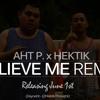 Believe Me (Feat. Drake) AyoAht & Hektik Remix/Cover