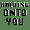 Holding On To You (Twenty One Pilots)