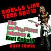 Free Download SMELLS LIKE TEEN SPIRIT Kurt's Vocals • TIJ REMIX FREE DOWNLOAD Mp3