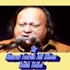Gham hai ya Khushi hai New Remix Ustad Nusrat Fateh Ali Khan