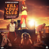 DJ SHUBA K & DJ RUDE BOY - KILL YOUR CLUB #2 - EDITION B!#CH PARTY