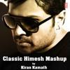 Classic Himesh Mashup - DJ Kiran Kamath | Himesh Reshammiya