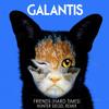 Galantis - Friends (Hard Times) (Hunter Siegel Remix) [Thissongissick.com Exclusive Download]