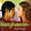 Arijit Singh, Shreya Ghoshal - Main Tenu Samjhawan Ki album artwork