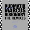 Dubmatix Meets Marcus Visionary - The Remixes - Preview - OUT NOW