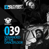 Demanded By The Dancefloor 039 with Balthazar & JackRock