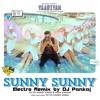 Sunny Sunny( Electro Remix By DJ Pankaj)