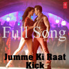 Jumme Ki Raat - Full Song 320Kbps | Kick (2014) ft. Salman Khan & Jacqueline Fernandez