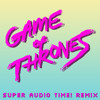 Game Of Thrones Main Theme (Super Audio Time! 1986 Remix) album artwork