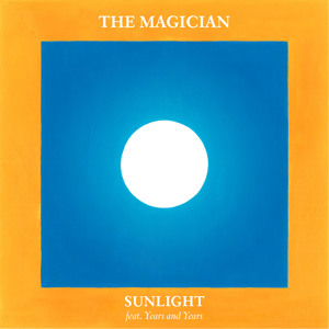 Sunlight feat. Years & Years (Original) by The Magician