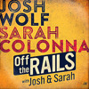 Off The Rails With Josh Wolf and Sarah Colonna