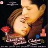 Aage Aage Chahat Chali (Chand Sa Roshan Chehra) - Udit