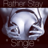 Rather Stay Single