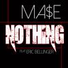 Mase - Nothing feat. Eric Bellinger (Explicit)