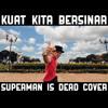 Kuat Kita Bersinar (Superman Is Dead Cover)