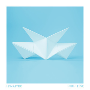 High Tide (Oliver Nelson & Tobtok Remix) by Lemaitre