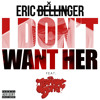 I Don't Want Her (Remix) ft. Jermaine Dupri