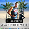 VERÃO DUTCH MUSIC MIXER (LUCIANO MIX)