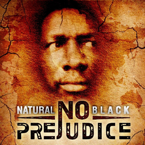 Natural Black  - No Prejudice (NEW 2014)