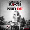 Harlekin Rock - Nur Du (Radio Version)