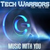 Tech Warriors feat The O-Dog - Music With You