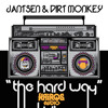 Jantsen  Dirt Monkey - The Hard Way (Out Now)
