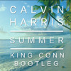 Calvin Harris - Summer (King Conn Bootleg)