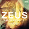 Party Thieves - Zeus (Aaron Michaels VIP Remix)