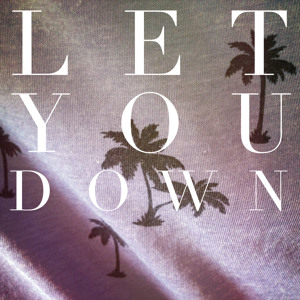 Let You Down by Ben Macklin