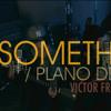 Say Something / Plano De Fuga - VFF
