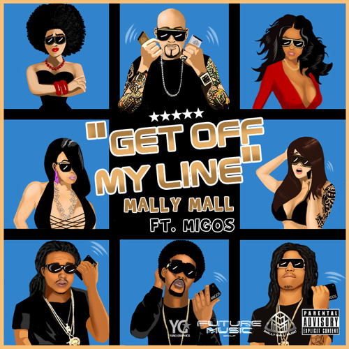 "Mally Mall ""Bitch Get Off My Line"" (Dirty) Ft Migos by Future Music Group"