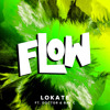 Lokate - Flow feat. Doctor & Bay C (Radio Edit)