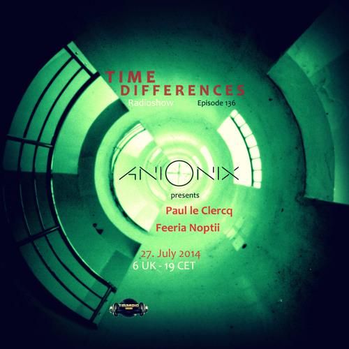 Ani Onix - Time Differences 136 [27 - July - 214] - Tm - Radio by Ani Onix