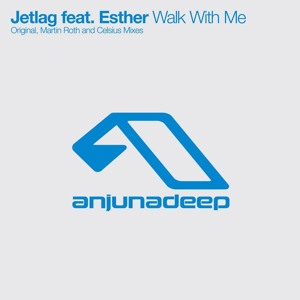 Walk With Me Feat. Esther (Radio Edit) by Jetlag