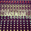 Beyoncé - Crazy In Love | Kadebostany Cover (MANIGGA Remix)  | FREE DOWNLOAD |