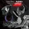 Circle Effect Ft. Austin Savage - Archaic (Deep Mix) [OUT TOMORROW]