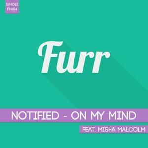 On My Mind ft. Misha Malcolm by Notified