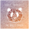White Panda - Cooler Than Latch (Disclosure Ft. Sam Smith, Mike Posner) [Free Download]
