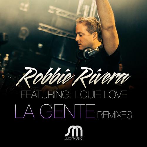 Robbie Rivera Feat. Louie Love - La Gente (Sonny Wharton Remix)