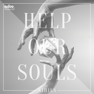 Help Our Souls (Urban Contact Remix) by Nihils