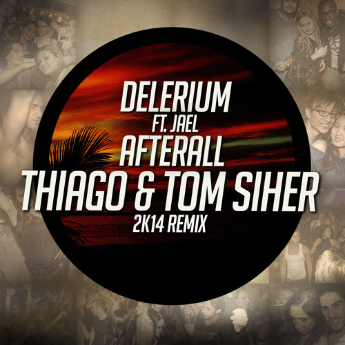 Delerium - After All ( Tom Siher & Thiago 2k14 Remix) FREE DOWNLOAD by DJ ThiagoOliveira - Hear the world's sounds